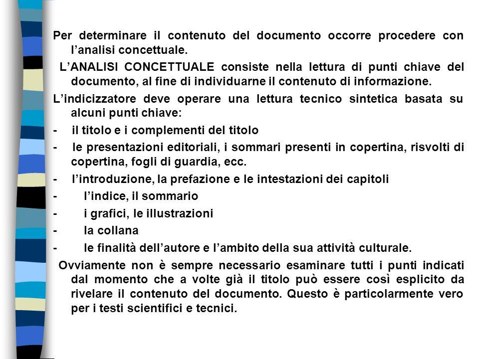 Per determinare il contenuto del documento occorre procedere con lanalisi concettuale. LANALISI CONCETTUALE consiste nella lettura di punti chiave del