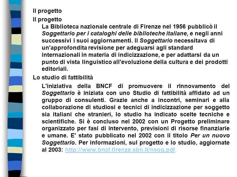 Il progetto Il progetto La Biblioteca nazionale centrale di Firenze nel 1956 pubblicò il Soggettario per i cataloghi delle biblioteche italiane, e neg