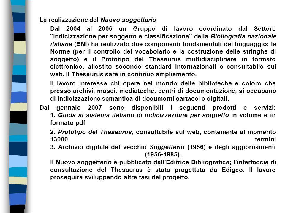 La realizzazione del Nuovo soggettario Dal 2004 al 2006 un Gruppo di lavoro coordinato dal Settore