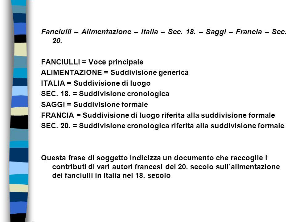 Fanciulli – Alimentazione – Italia – Sec. 18. – Saggi – Francia – Sec. 20. FANCIULLI = Voce principale ALIMENTAZIONE = Suddivisione generica ITALIA =