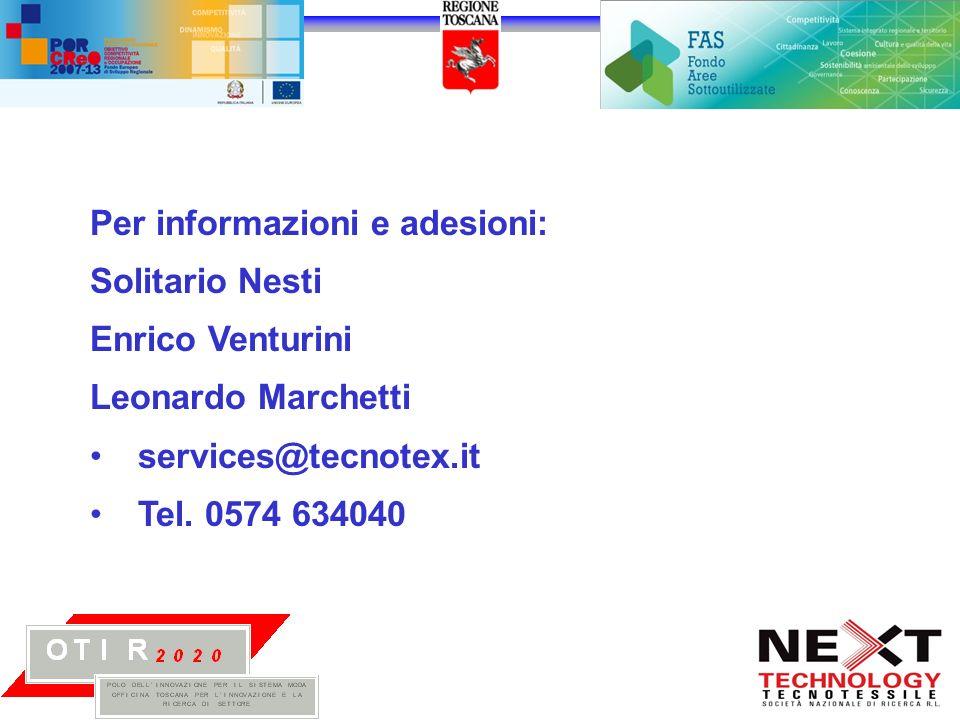 Per informazioni e adesioni: Solitario Nesti Enrico Venturini Leonardo Marchetti services@tecnotex.it Tel.