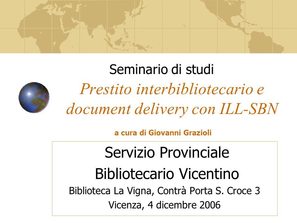 Prestito interbibliotecario e document delivery con ILL-SBN Servizio Provinciale Bibliotecario Vicentino Biblioteca La Vigna, Contrà Porta S.