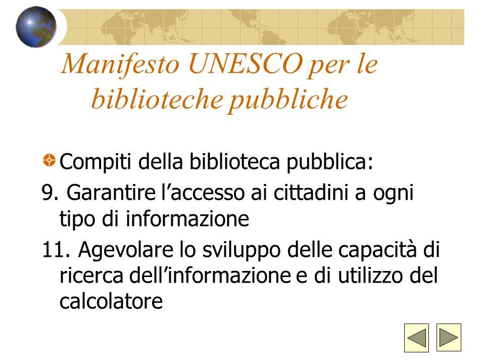 Manifesto UNESCO per le biblioteche pubbliche Compiti della biblioteca pubblica: 9.