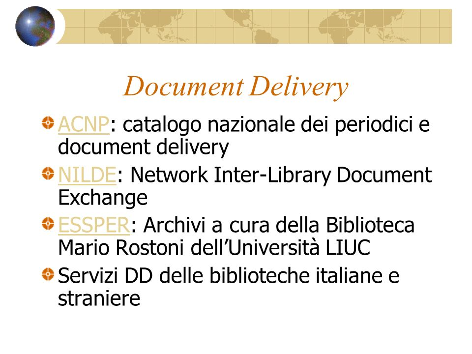 Tipologie 2 Internazionale (opac nel mondo http://www.aib.it/aib/lis/r.htm3) e dahttp://www.aib.it/aib/lis/r.htm3 SBN-On Line o Internet culturale SBN