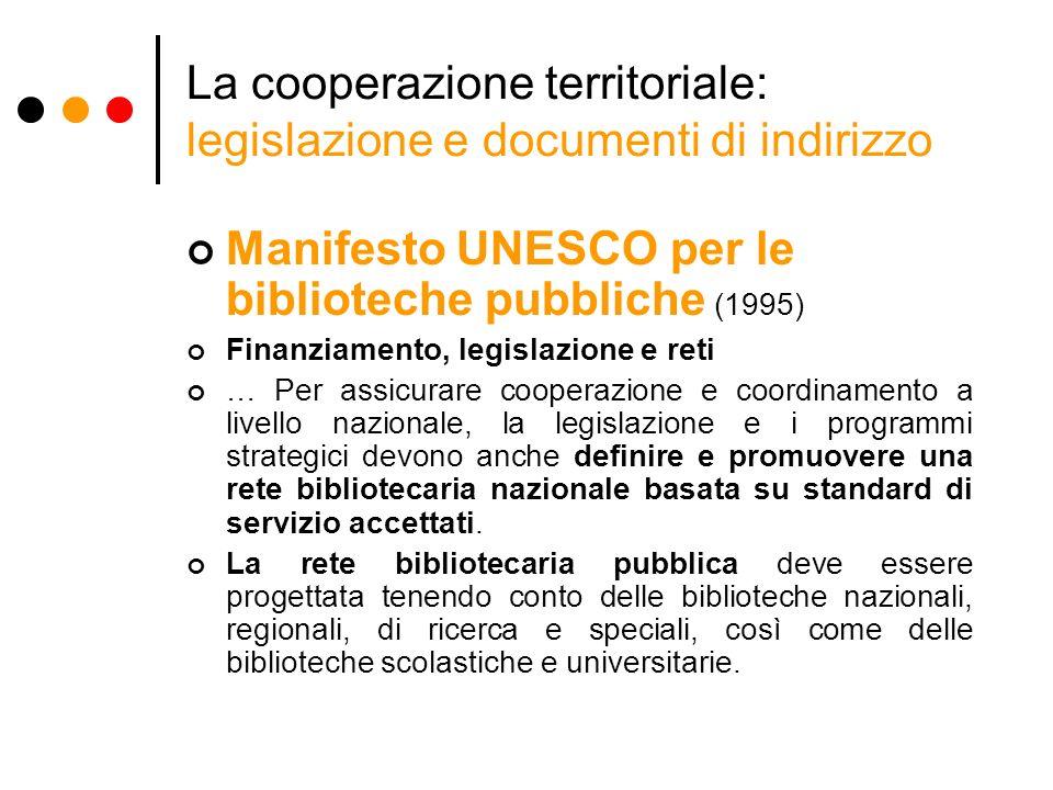 La cooperazione territoriale: legislazione e documenti di indirizzo Linee di politica bibliotecaria per le autonomie.