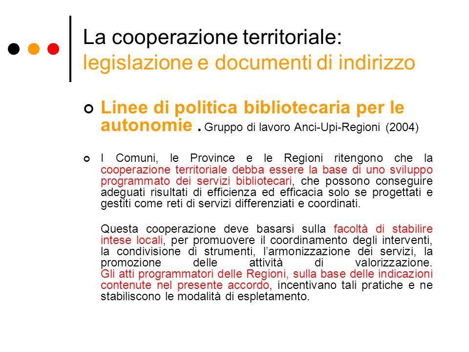 La cooperazione territoriale: legislazione e documenti di indirizzo Legge regionale 50/1984 Art 22: - (Funzioni della Regione).