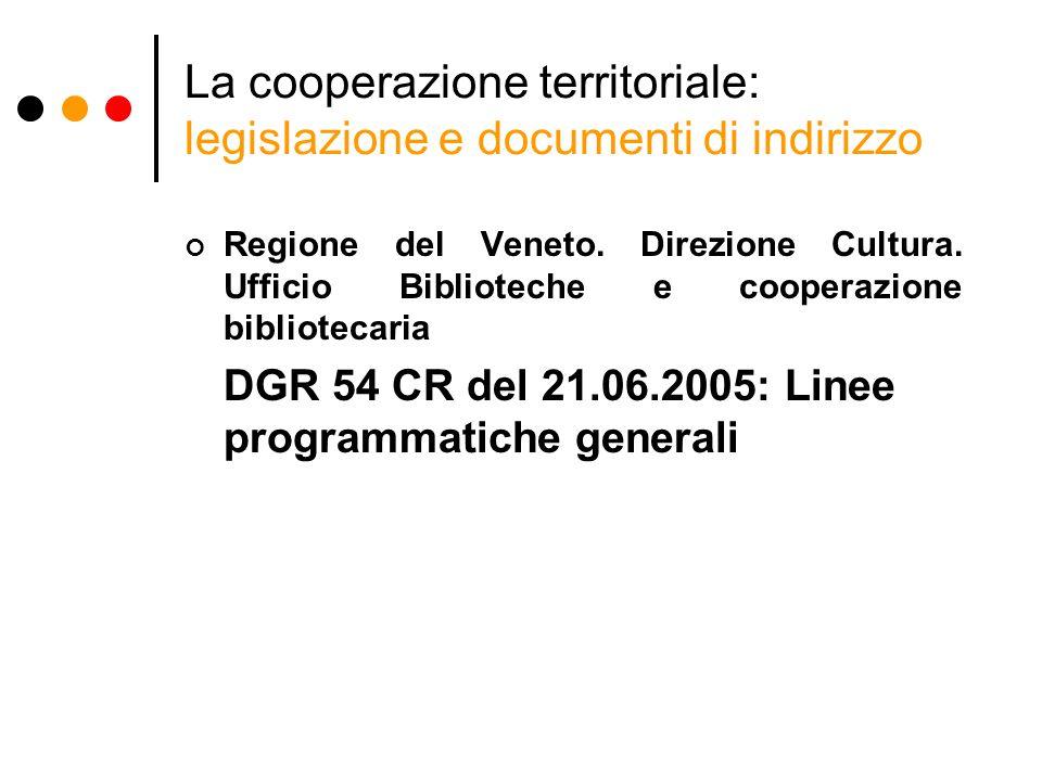 La cooperazione territoriale: legislazione e documenti di indirizzo Regione del Veneto.