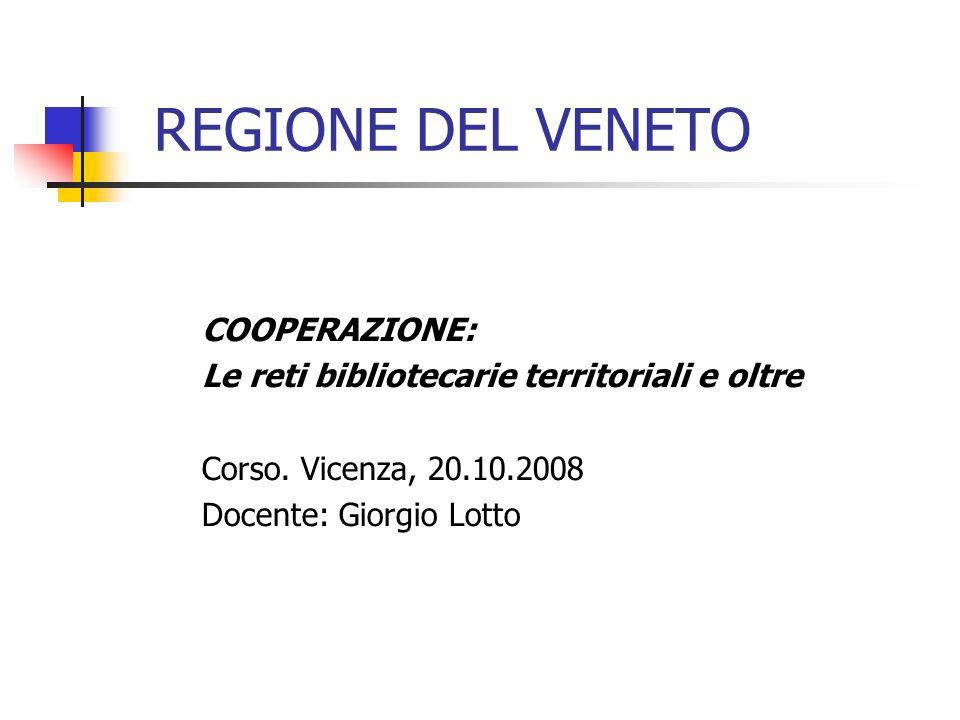 REGIONE DEL VENETO COOPERAZIONE: Le reti bibliotecarie territoriali e oltre Corso.