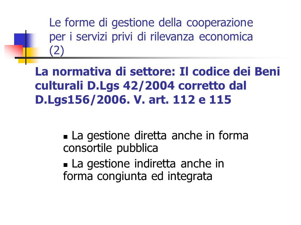 La normativa di settore: Il codice dei Beni culturali D.Lgs 42/2004 corretto dal D.Lgs156/2006.