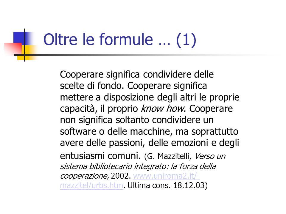 Oltre le formule … (1) Cooperare significa condividere delle scelte di fondo.