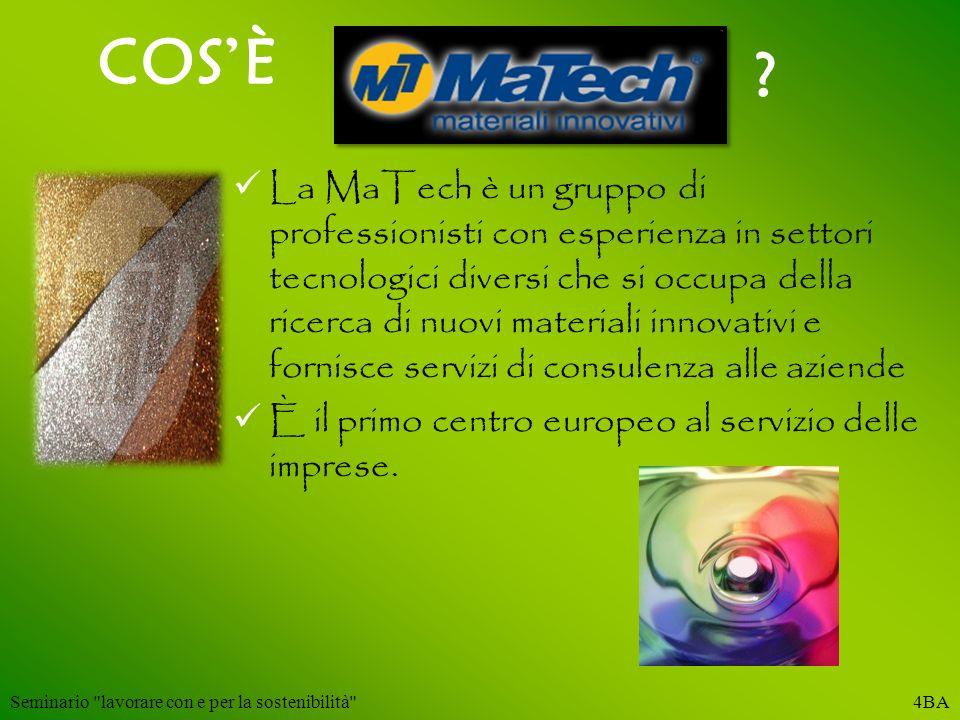 COSÈ La MaTech è un gruppo di professionisti con esperienza in settori tecnologici diversi che si occupa della ricerca di nuovi materiali innovativi e