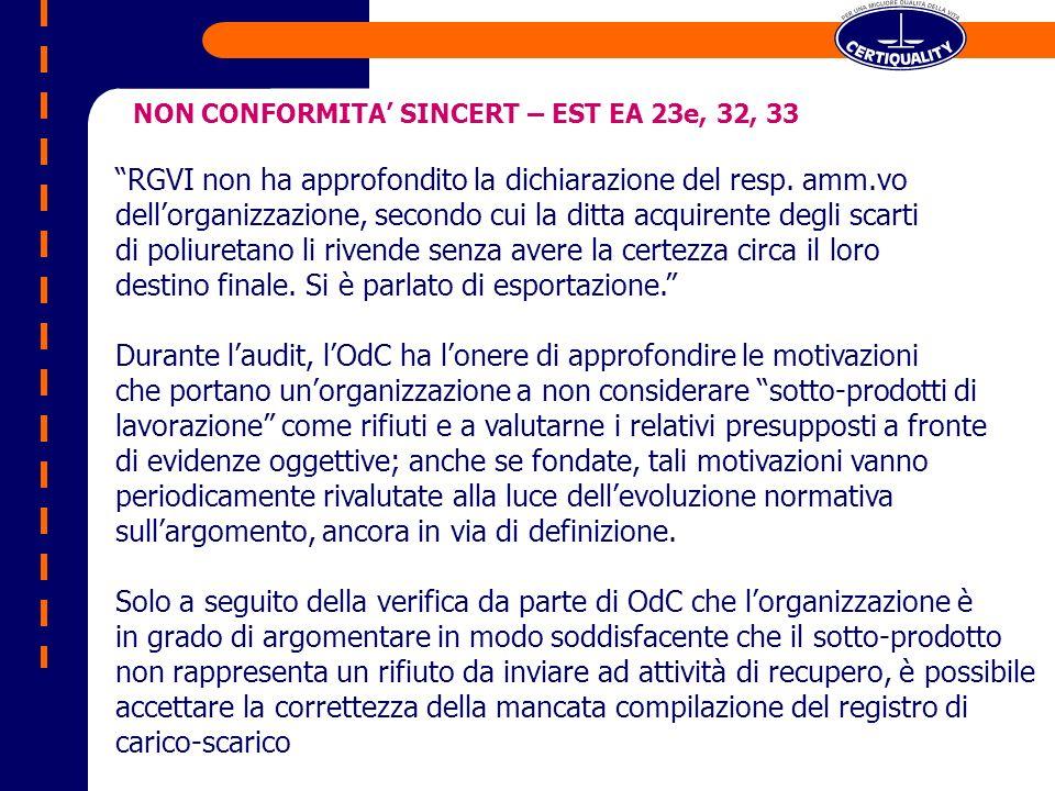 NON CONFORMITA SINCERT – EST EA 23e, 32, 33 RGVI non ha approfondito la dichiarazione del resp.