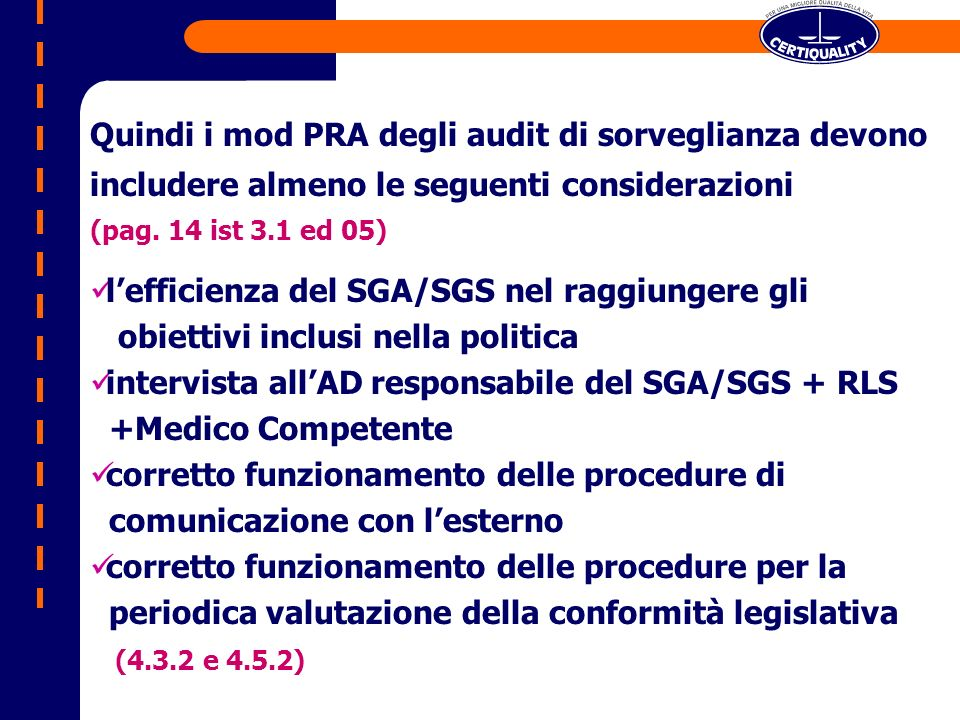 Quindi i mod PRA degli audit di sorveglianza devono includere almeno le seguenti considerazioni (pag.