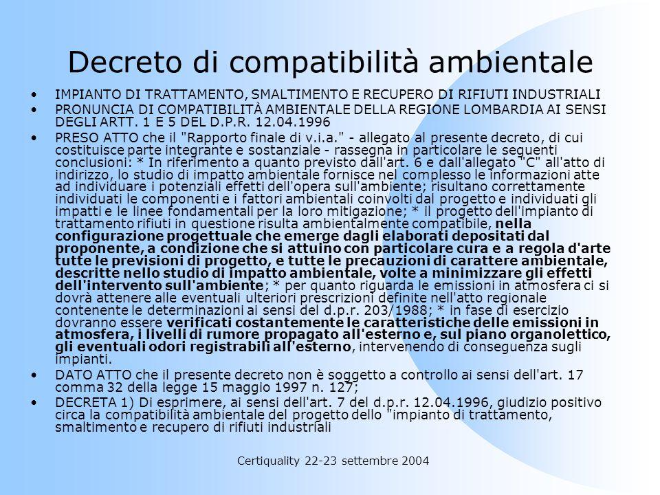 Decreto di compatibilità ambientale IMPIANTO DI TRATTAMENTO, SMALTIMENTO E RECUPERO DI RIFIUTI INDUSTRIALI PRONUNCIA DI COMPATIBILITÀ AMBIENTALE DELLA
