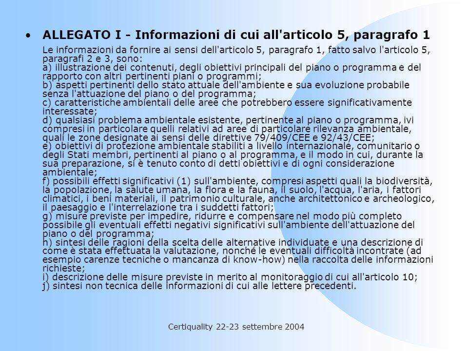 Certiquality 22-23 settembre 2004 ALLEGATO I - Informazioni di cui all'articolo 5, paragrafo 1 Le informazioni da fornire ai sensi dell'articolo 5, pa