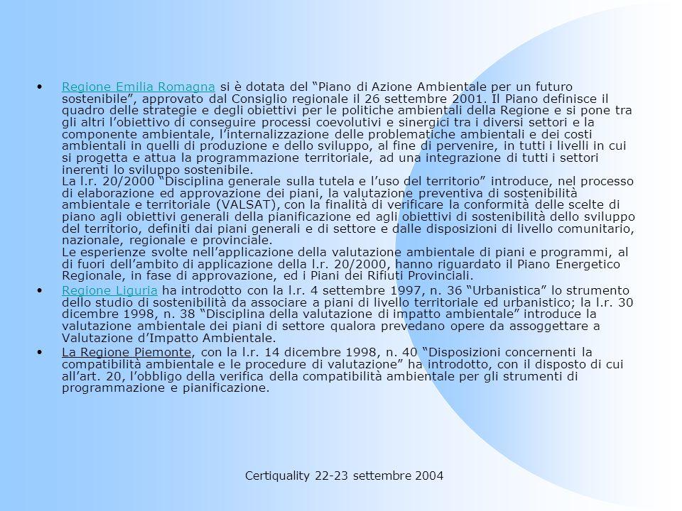 Certiquality 22-23 settembre 2004 Regione Emilia Romagna si è dotata del Piano di Azione Ambientale per un futuro sostenibile, approvato dal Consiglio