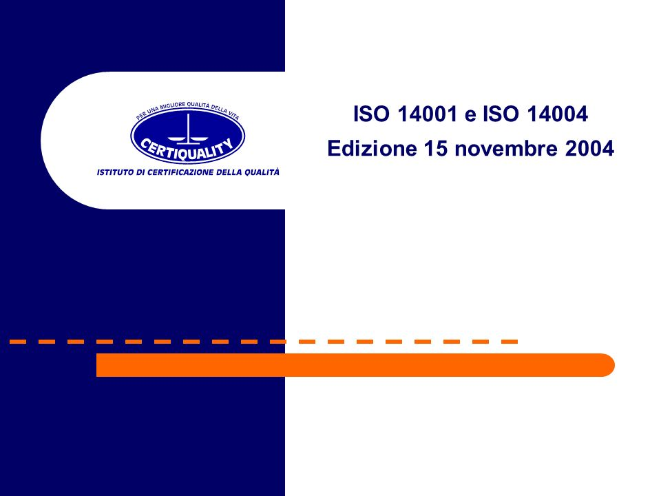 OBIETTIVI DELLE DUE NORME ISO 14001:2004 Sistema di gestione Ambientale Requisiti e guida per luso DEFINIRE I REQUISITI IN MODO PIU CHIARO RISPETTO ALLA EDIZIONE DEL 1996 ALLINEARE I CONTENUTI NEL FORMATO E NELLE PAROLE A QUELLI DELLA ISO 9001:2000 DEFINIRE ALCUNI REQUISITI NUOVI E SVILUPPARNE ALTRI ISO 14004:2004 Sistema di gestione Ambientale Linee guida FORNIRE ASSISTENZA ALLE ORGANIZZAZIONI CHE DESIDERANO REALIZZARE E MIGLIORARE IL SGA E DI CONSEGUENZA MIGLIORARE LE LORO PRESTAZIONI AMBIENTALI