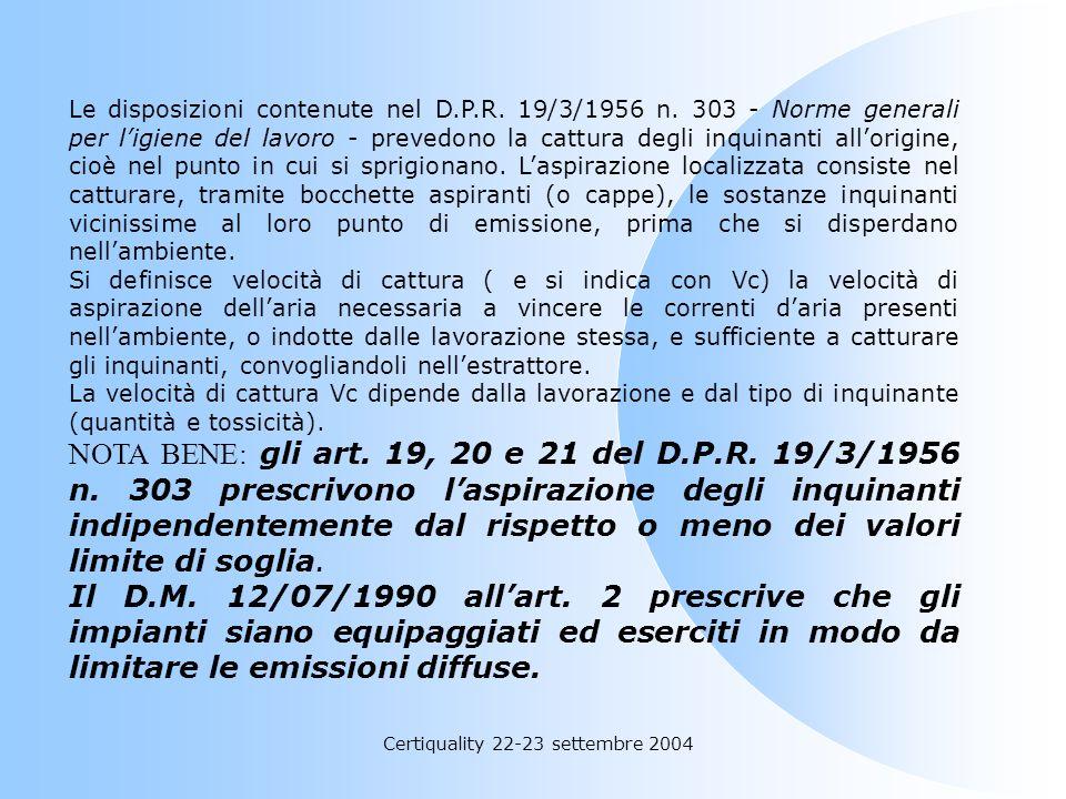 Certiquality 22-23 settembre 2004 Scelta della migliore tecnica disponibile riduzione emissioni diffuse Ottimizzazione impianti di aspirazione (con va