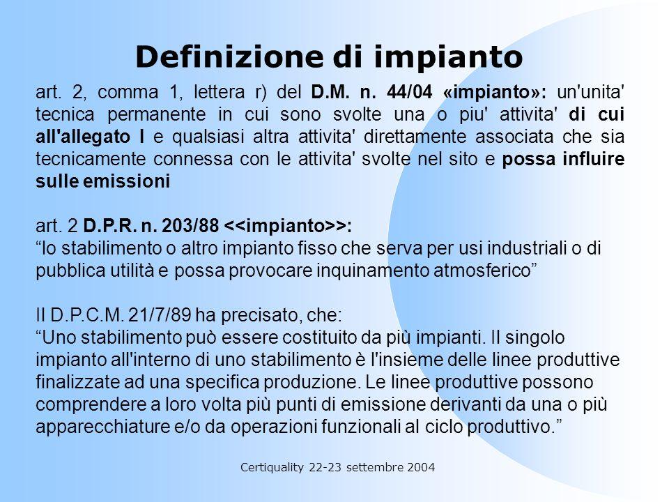 Certiquality 22-23 settembre 2004 Art. 1 Campo di applicazione Il presente decreto disciplina, in attuazione della direttiva 99/13/CE e dellarticolo 3