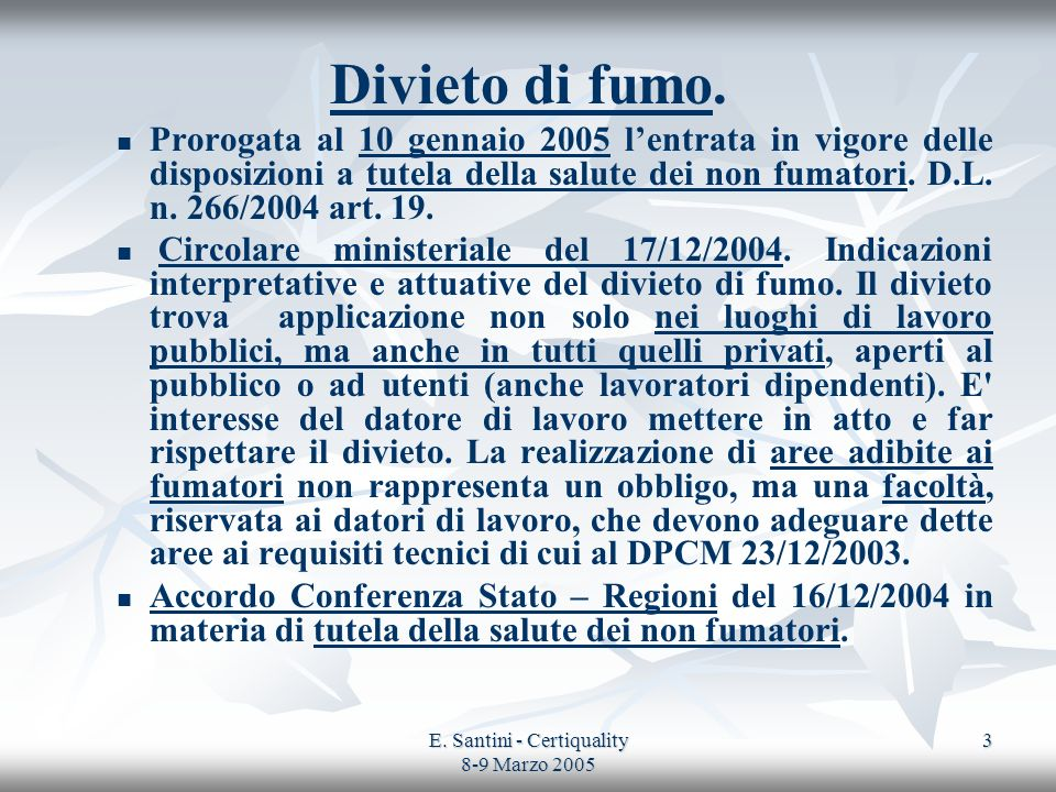 E. Santini - Certiquality 8-9 Marzo 2005 3 Divieto di fumo. Prorogata al 10 gennaio 2005 lentrata in vigore delle disposizioni a tutela della salute d