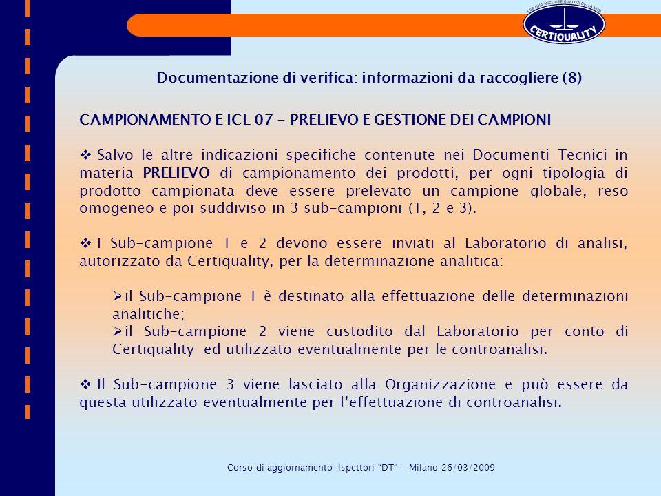 CAMPIONAMENTO E ICL 07 - PRELIEVO E GESTIONE DEI CAMPIONI Salvo le altre indicazioni specifiche contenute nei Documenti Tecnici in materia PRELIEVO di