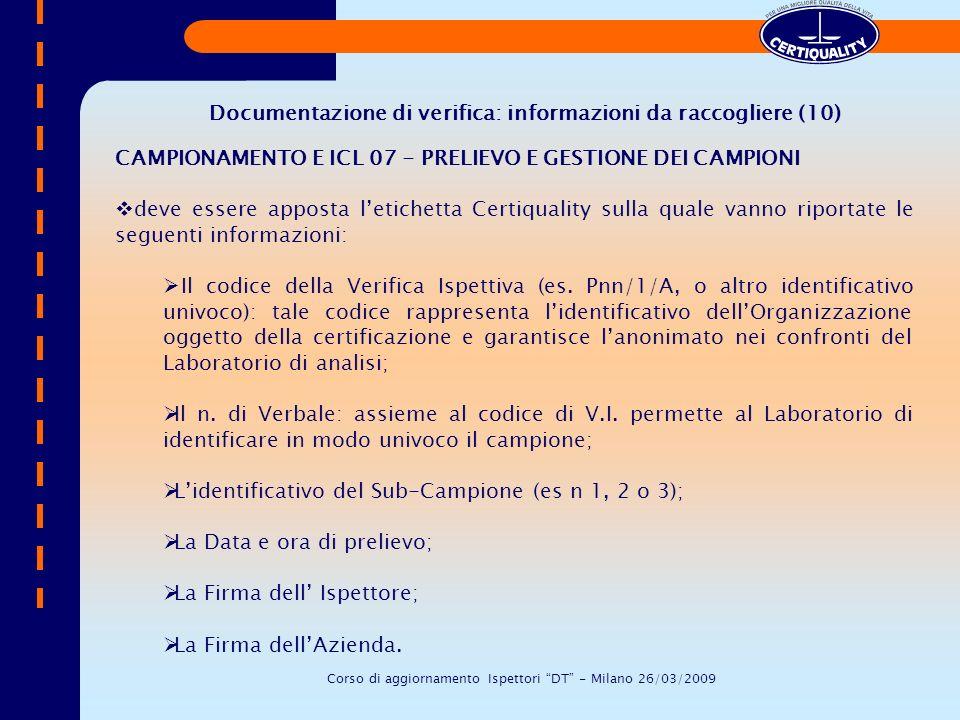 CAMPIONAMENTO E ICL 07 - PRELIEVO E GESTIONE DEI CAMPIONI deve essere apposta letichetta Certiquality sulla quale vanno riportate le seguenti informaz