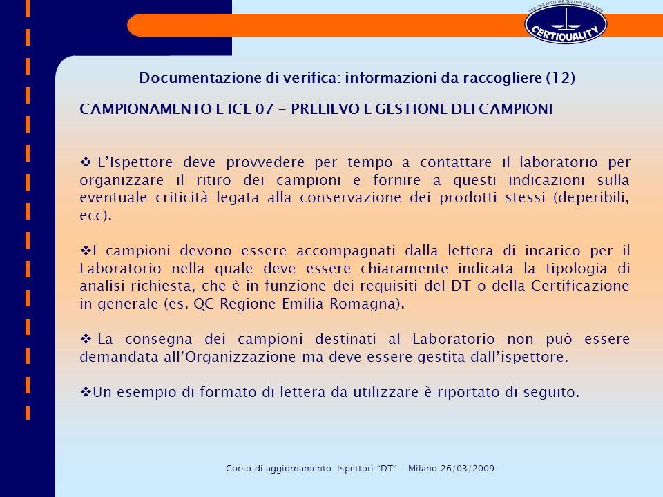 CAMPIONAMENTO E ICL 07 - PRELIEVO E GESTIONE DEI CAMPIONI LIspettore deve provvedere per tempo a contattare il laboratorio per organizzare il ritiro d