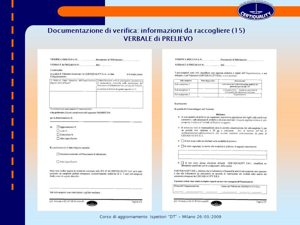 Documentazione di verifica: informazioni da raccogliere (15) VERBALE di PRELIEVO Corso di aggiornamento Ispettori DT - Milano 26/03/2009