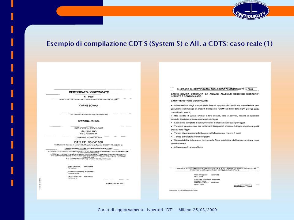 Esempio di compilazione CDT S (System 5) e All. a CDTS: caso reale (1) Corso di aggiornamento Ispettori DT - Milano 26/03/2009