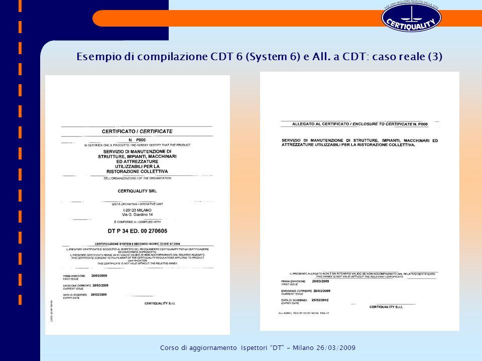 Esempio di compilazione CDT 6 (System 6) e All. a CDT: caso reale (3) Corso di aggiornamento Ispettori DT - Milano 26/03/2009