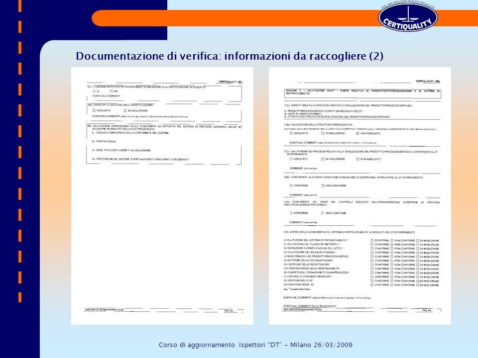 Documentazione di verifica: informazioni da raccogliere (2) Corso di aggiornamento Ispettori DT - Milano 26/03/2009