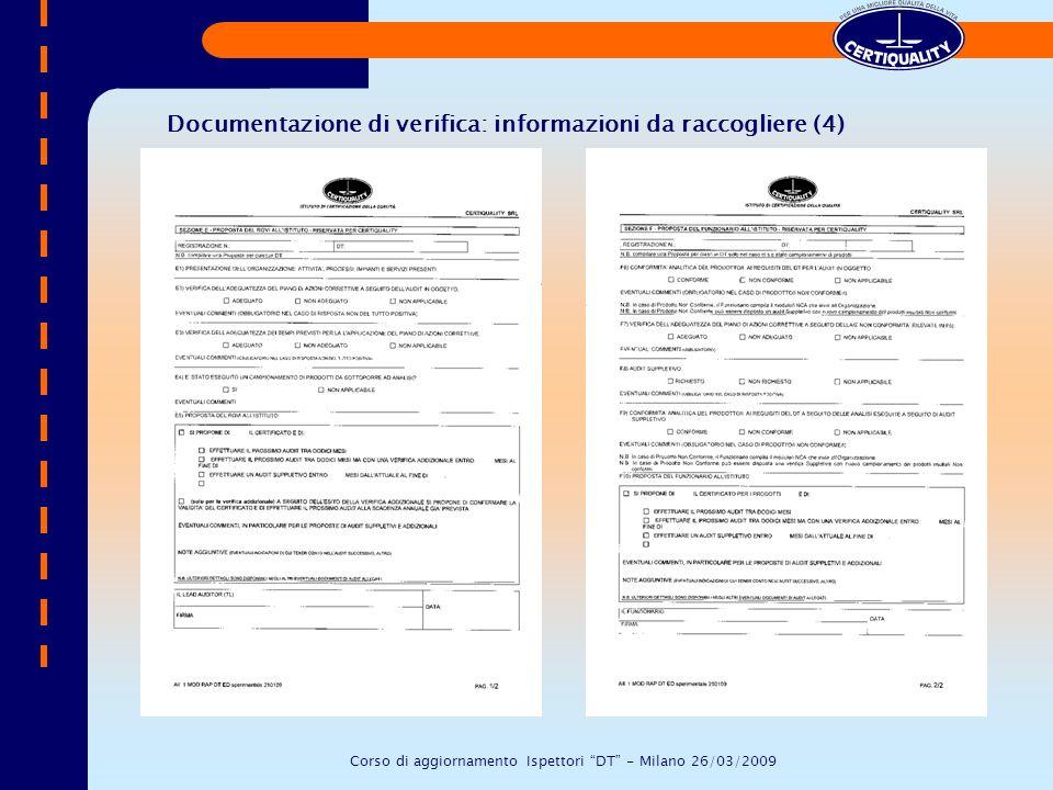 Documentazione di verifica: informazioni da raccogliere (4) Corso di aggiornamento Ispettori DT - Milano 26/03/2009