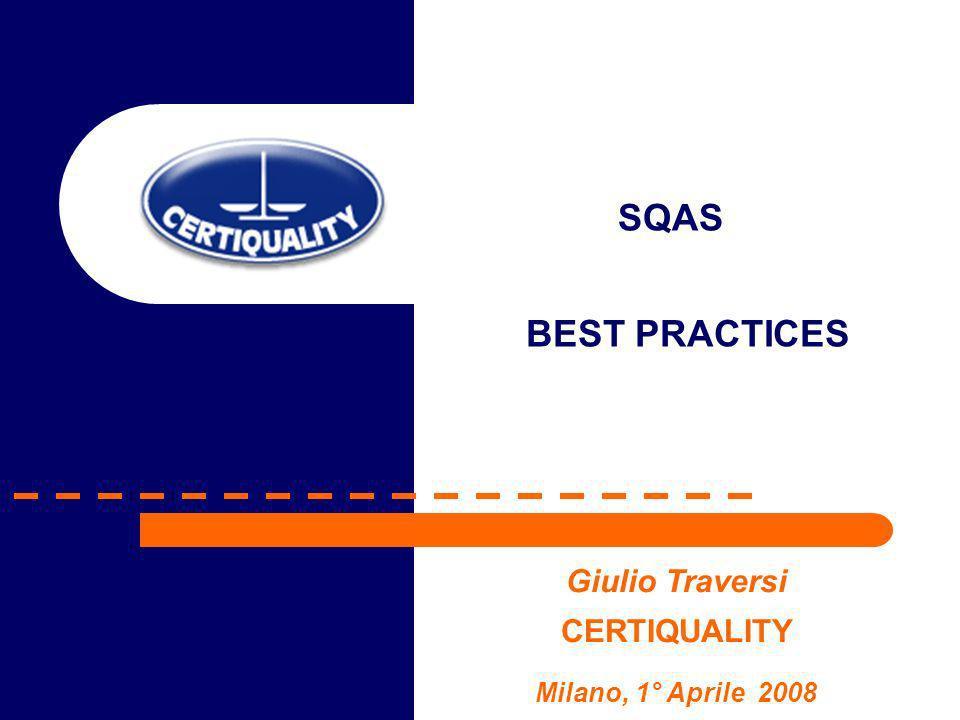 Giulio Traversi CERTIQUALITY Milano, 1° Aprile 2008 SQAS BEST PRACTICES
