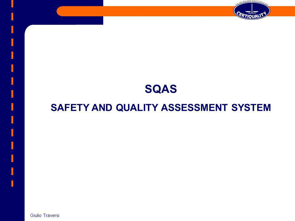 SQAS SAFETY AND QUALITY ASSESSMENT SYSTEM Giulio Traversi