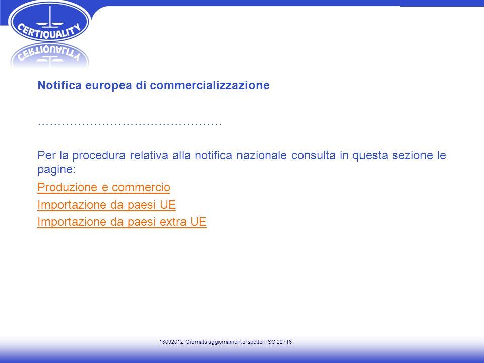 Notifica europea di commercializzazione ………………………………………. Per la procedura relativa alla notifica nazionale consulta in questa sezione le pagine: Produ