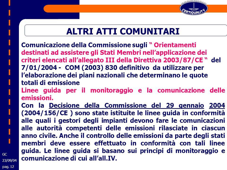 ALTRI ATTI COMUNITARI Comunicazione della Commissione sugli Orientamenti destinati ad assistere gli Stati Membri nellapplicazione dei criteri elencati