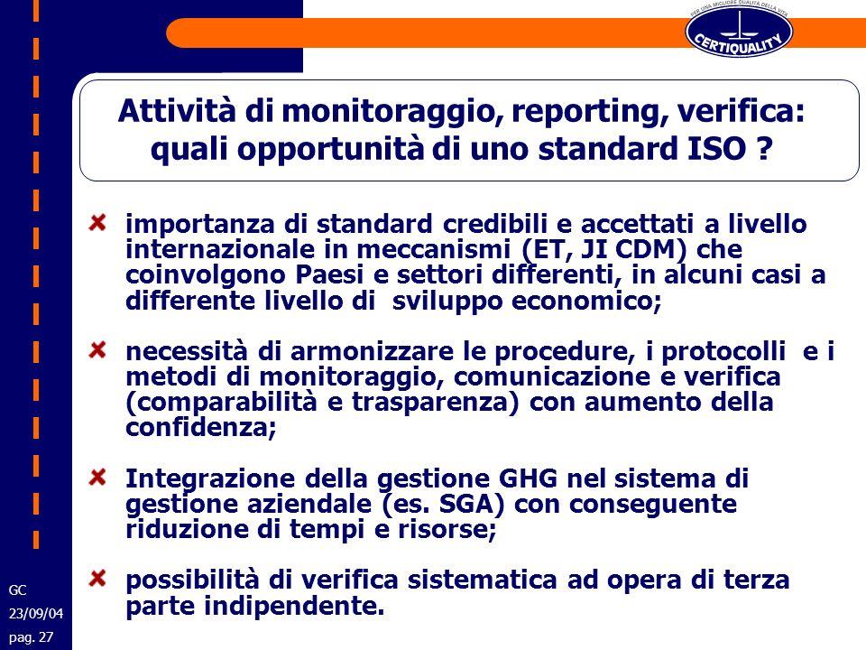 Attività di monitoraggio, reporting, verifica: quali opportunità di uno standard ISO ? importanza di standard credibili e accettati a livello internaz