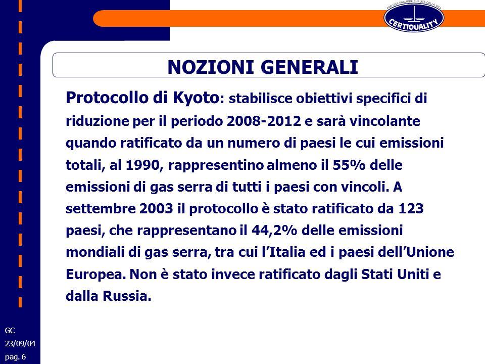 NOZIONI GENERALI Protocollo di Kyoto : stabilisce obiettivi specifici di riduzione per il periodo 2008-2012 e sarà vincolante quando ratificato da un