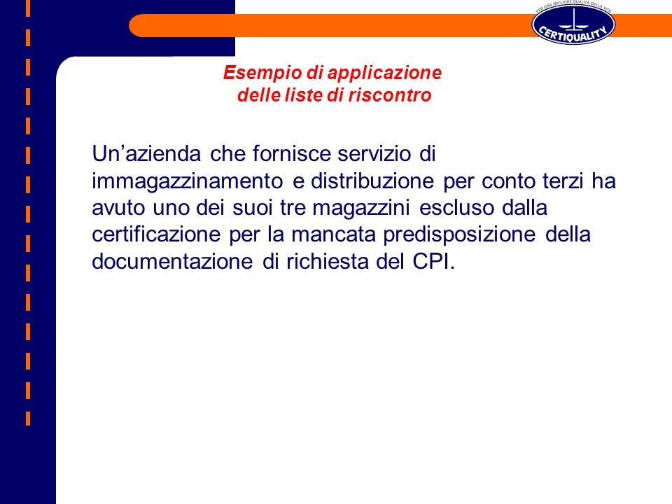 Esempio di applicazione delle liste di riscontro Unazienda che fornisce servizio di immagazzinamento e distribuzione per conto terzi ha avuto uno dei