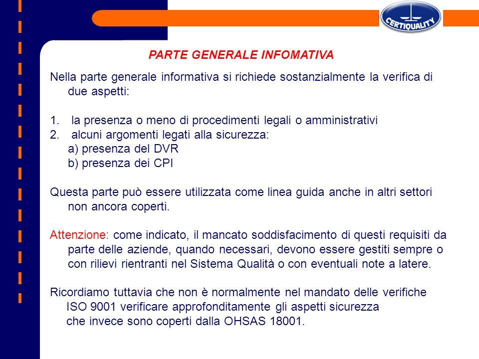 Nella parte generale informativa si richiede sostanzialmente la verifica di due aspetti: 1. la presenza o meno di procedimenti legali o amministrativi