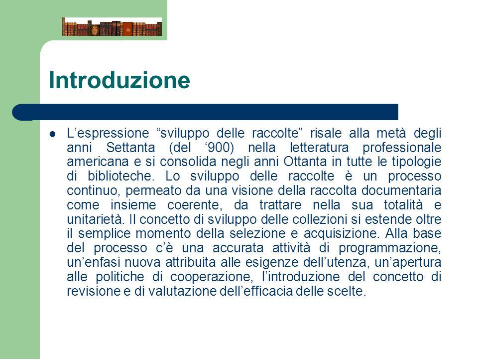 Selezione coordinata degli acquisti Lo sviluppo delle collezioni in ottica di cooperazione, perché.