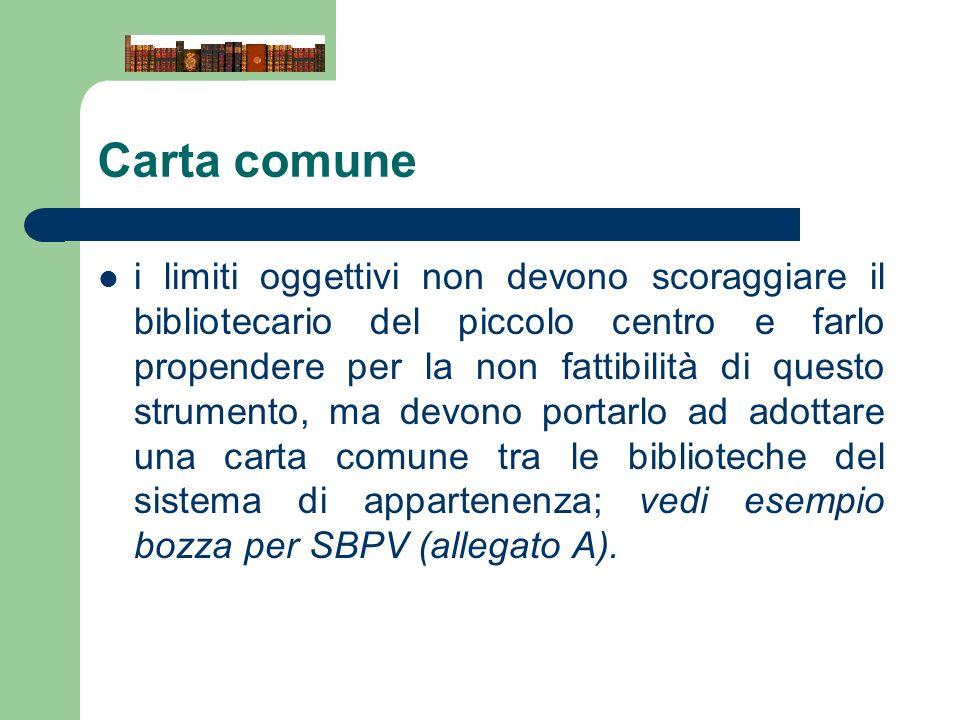 i limiti oggettivi non devono scoraggiare Carta comune i limiti oggettivi non devono scoraggiare il bibliotecario del piccolo centro e farlo propender