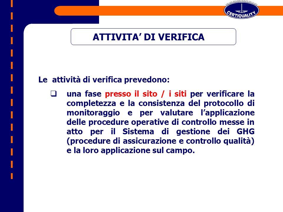 ATTIVITA DI VERIFICA Le attività di verifica prevedono: una fase presso il sito / i siti per verificare la completezza e la consistenza del protocollo