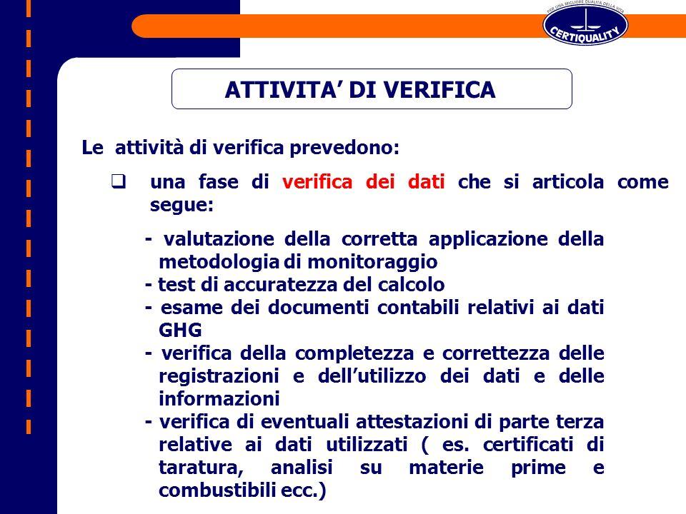 ATTIVITA DI VERIFICA Le attività di verifica prevedono: una fase di verifica dei dati che si articola come segue: - valutazione della corretta applica