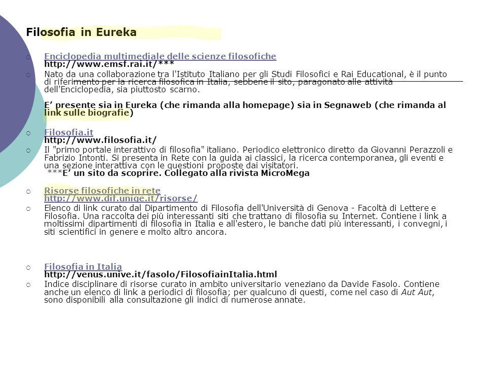 Filosofia in Eureka Enciclopedia multimediale delle scienze filosofiche http://www.emsf.rai.it/*** Enciclopedia multimediale delle scienze filosofiche