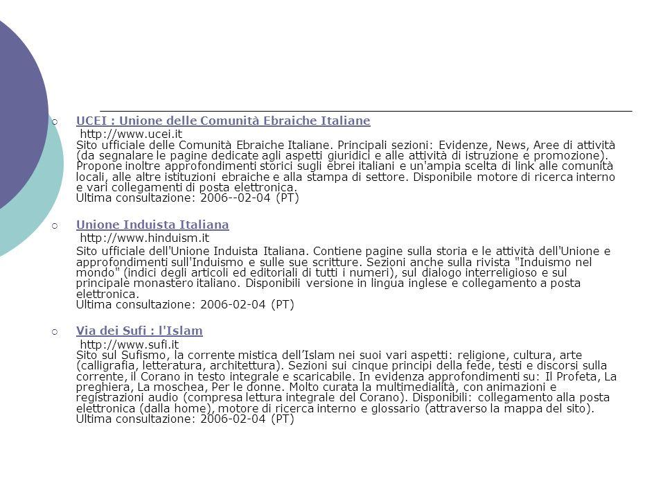 UCEI : Unione delle Comunità Ebraiche Italiane http://www.ucei.it Sito ufficiale delle Comunità Ebraiche Italiane. Principali sezioni: Evidenze, News,