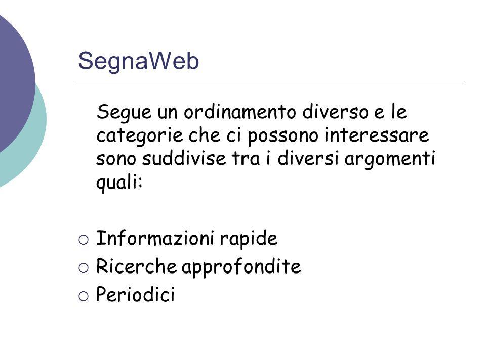 SegnaWeb Segue un ordinamento diverso e le categorie che ci possono interessare sono suddivise tra i diversi argomenti quali: Informazioni rapide Rice
