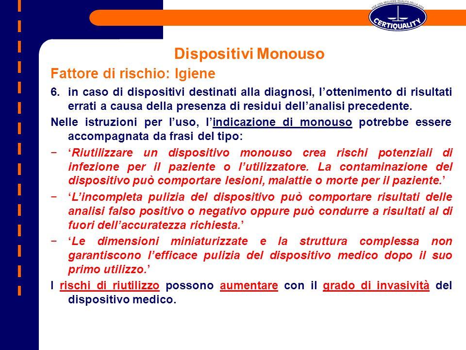 Fattore di rischio: Igiene 6.in caso di dispositivi destinati alla diagnosi, lottenimento di risultati errati a causa della presenza di residui dellan