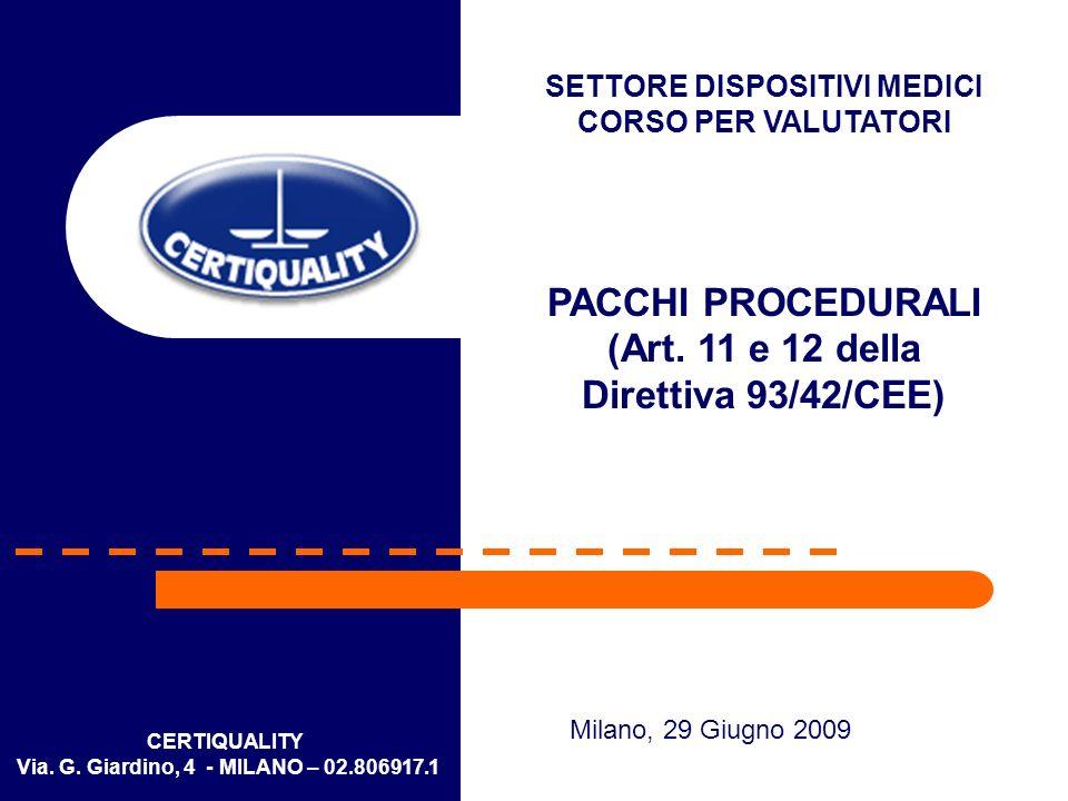 CERTIQUALITY Via. G. Giardino, 4 - MILANO – 02.806917.1 SETTORE DISPOSITIVI MEDICI CORSO PER VALUTATORI PACCHI PROCEDURALI (Art. 11 e 12 della Diretti