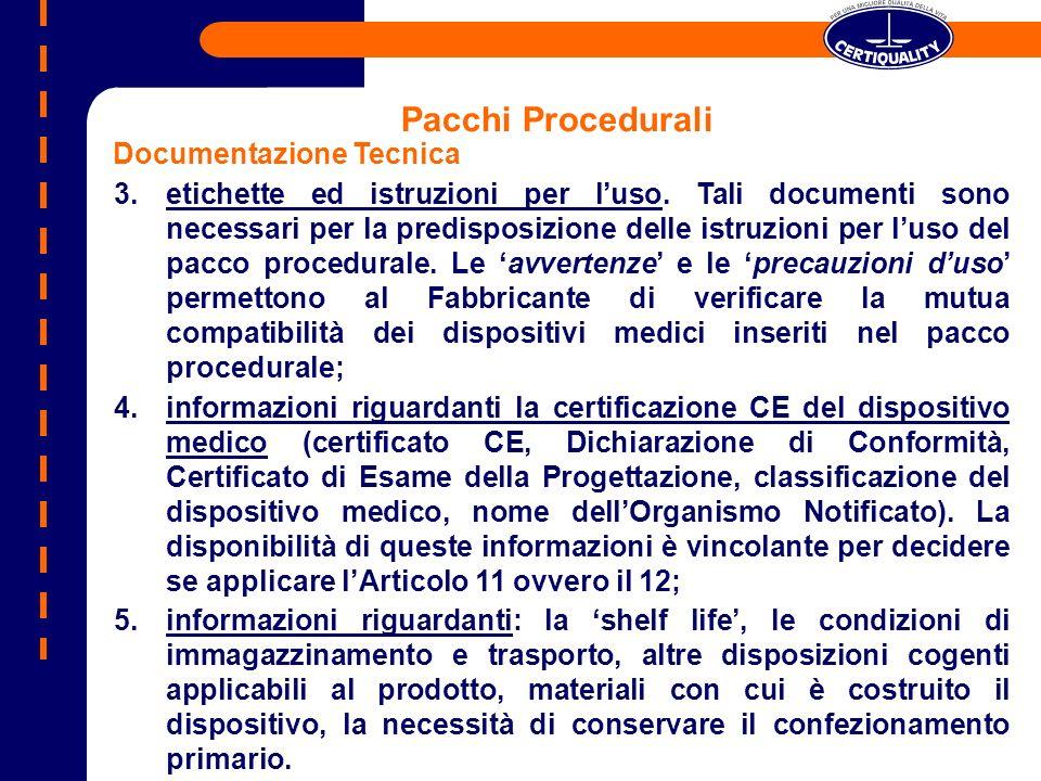 Pacchi Procedurali Documentazione Tecnica 3.etichette ed istruzioni per luso. Tali documenti sono necessari per la predisposizione delle istruzioni pe